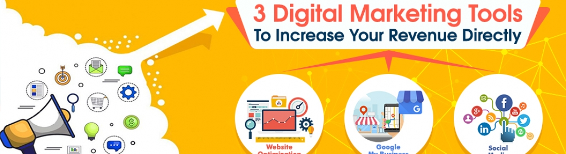 3 Digital Marketing Tools To Increase Your Revenue Directly